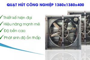 Đặc điểm nổi bật của quạt hút công nghiệp 1380x1380x400