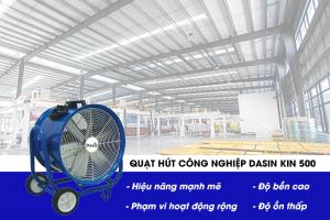 Khám phá tính năng của quạt hút công nghiệp Dasin Kin 500